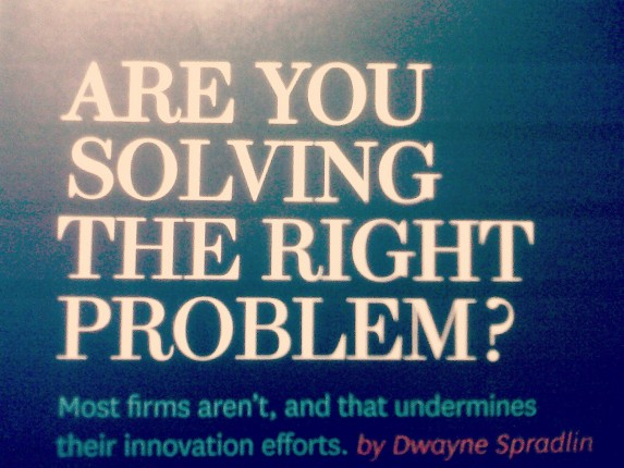 Are you solving the right problem - Harvard Business Review