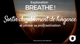 The C&0 Academy - Exploration - Breathe - Ralentir - Procrastination