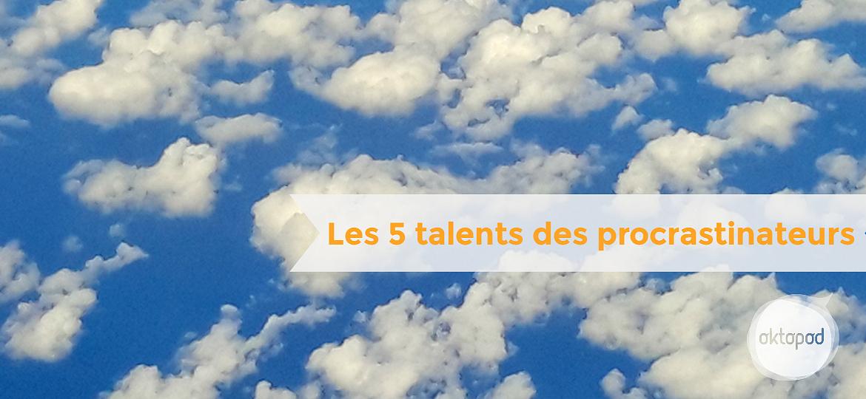 5-talents-des profils qui procrastinent