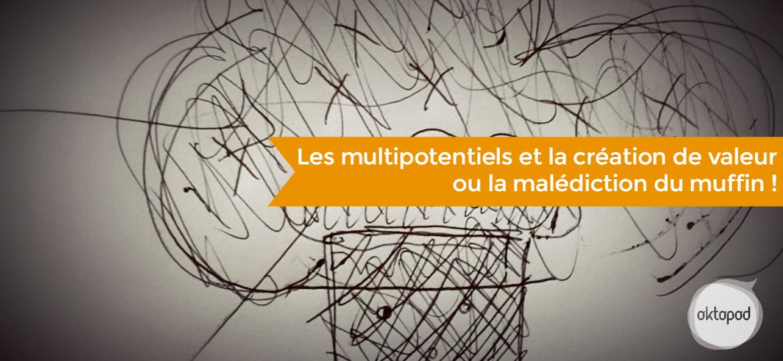 multipotentiels et création de valeur_ malédiction du muffin